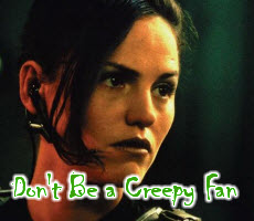 Don't Be a Creepy Fan