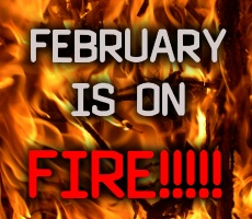 February is on FIRE